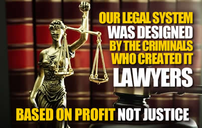 Abusers are criminals who designed our legal system based on the creation of legal fees no justice