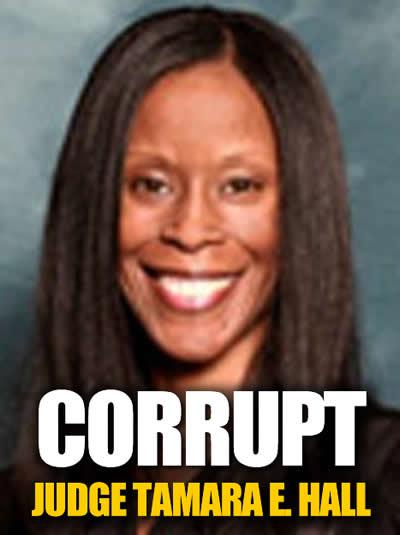 Corrupt Los Angeles Superior Court Judge Tamara E Hall