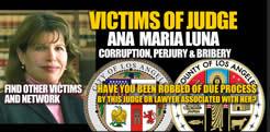 Facebook group Victims of Los Angeles Calfornia Corrupt Judge Anna Maria Luna