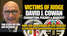 Facebook group Victims of Los Angeles Calfornia Corrupt Judge David J Cowan