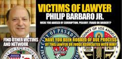 Facebook group Victims of Pasadena Calfornia Corrupt Lawyer Philip Barbaro Jr