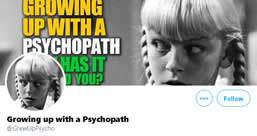 Follow Twitter Page Growing Up with a Psychopath