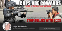 Like Facebook Page Cops are Cowards and bring back integrity to our police