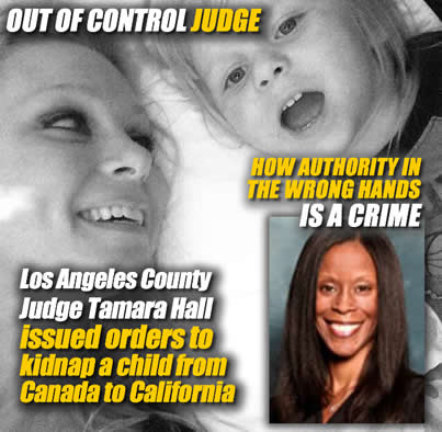 Out of control los angeles county Superior Court judge Tamara Hall is guilty of kidnapping