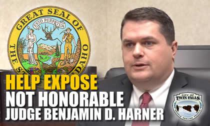 Dishonorable Corrupt Twin Falls Idaho Judge Benjamin D Harmer