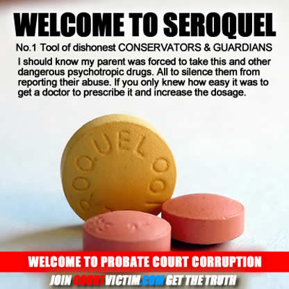 Seroquel welcome to totally dishonest probate court