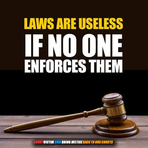 Laws are useless if no one enforces them